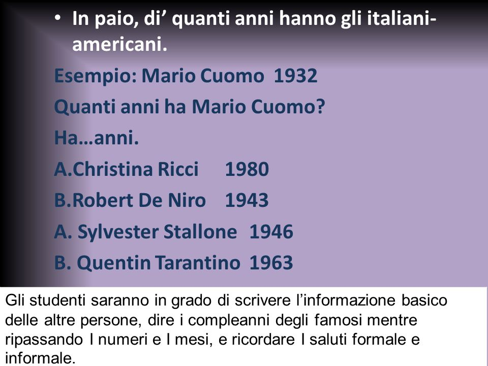 In paio, di' quanti anni hanno gli italiani-americani.