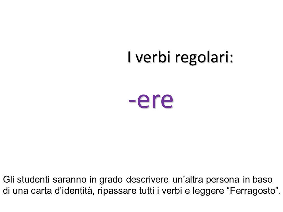 I verbi regolari: -ere.