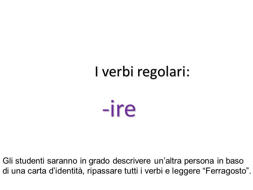 I verbi regolari: -ire.