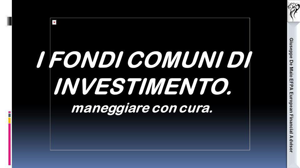 I FONDI COMUNI DI INVESTIMENTO.