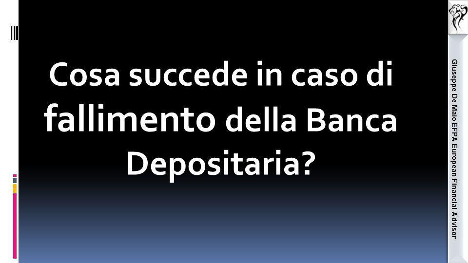 Cosa succede in caso di fallimento della Banca Depositaria