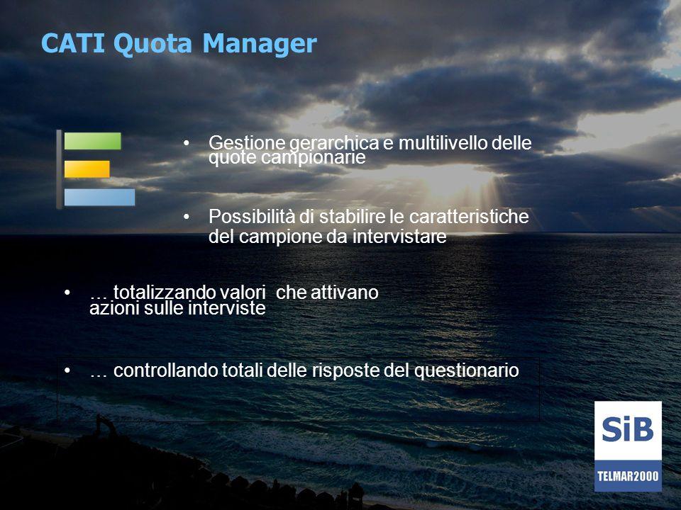 CATI Quota Manager Gestione gerarchica e multilivello delle quote campionarie.