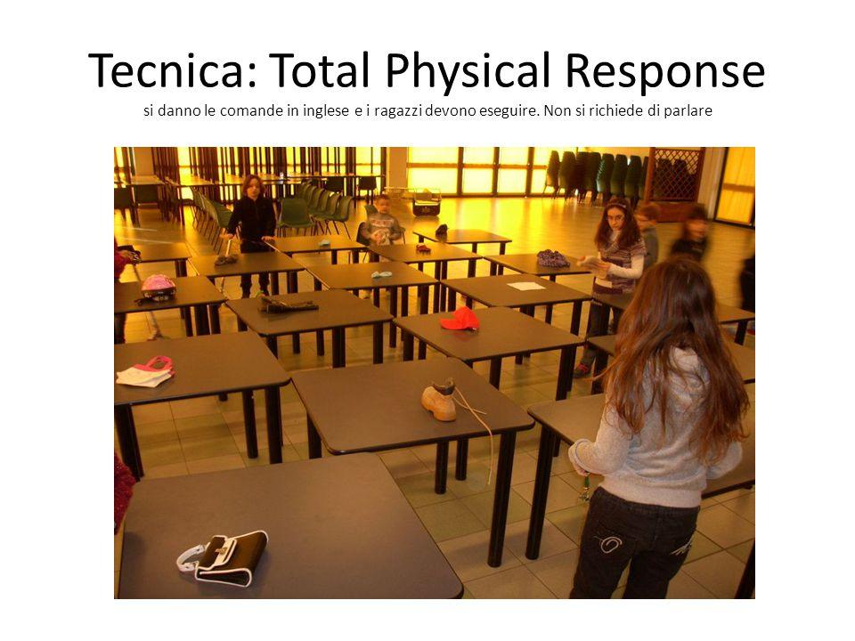 Tecnica: Total Physical Response si danno le comande in inglese e i ragazzi devono eseguire.
