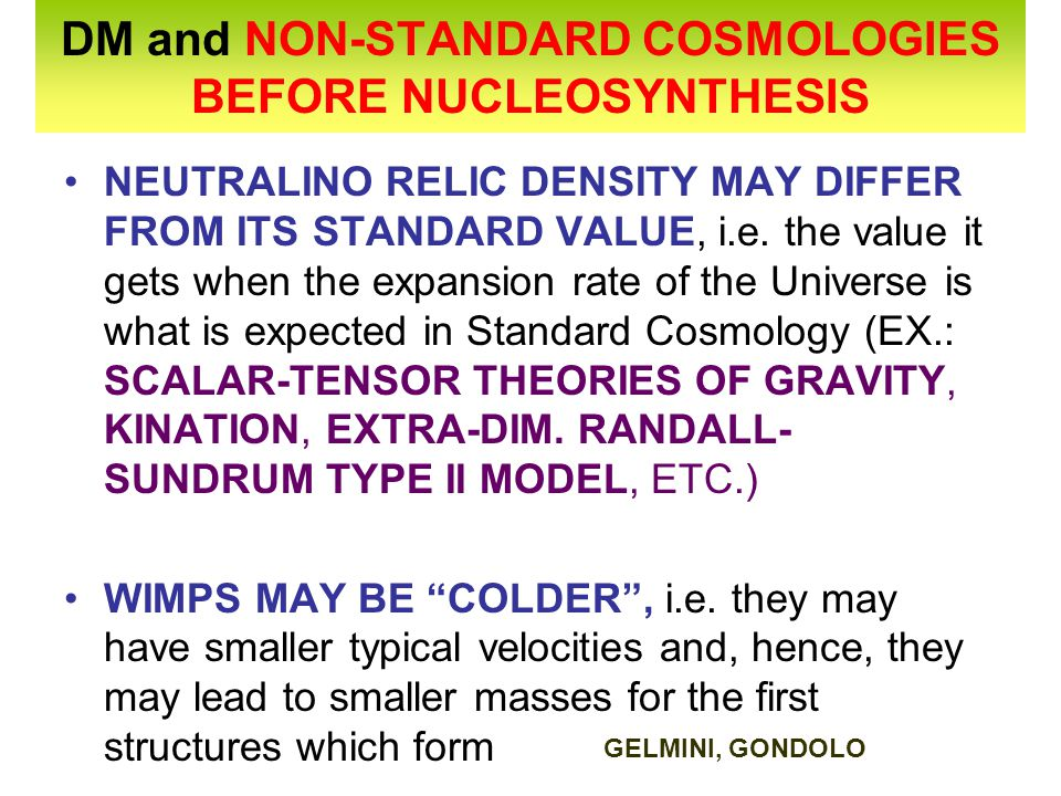 DM and NON-STANDARD COSMOLOGIES BEFORE NUCLEOSYNTHESIS
