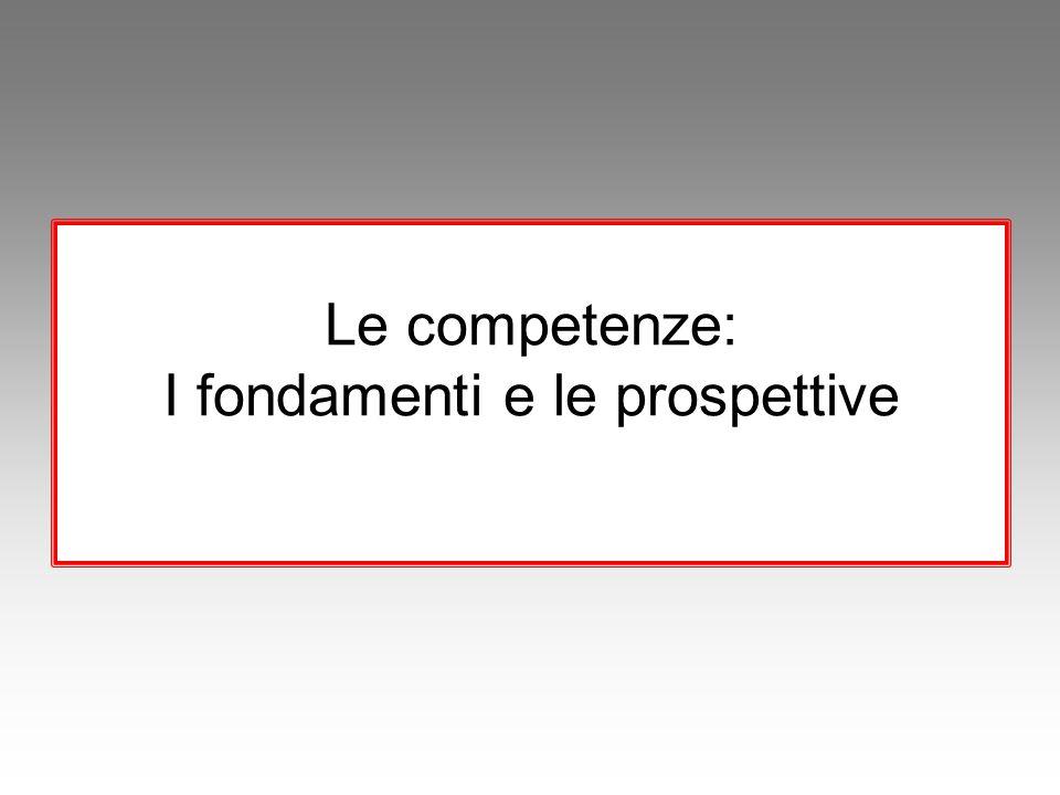 Le competenze: I fondamenti e le prospettive