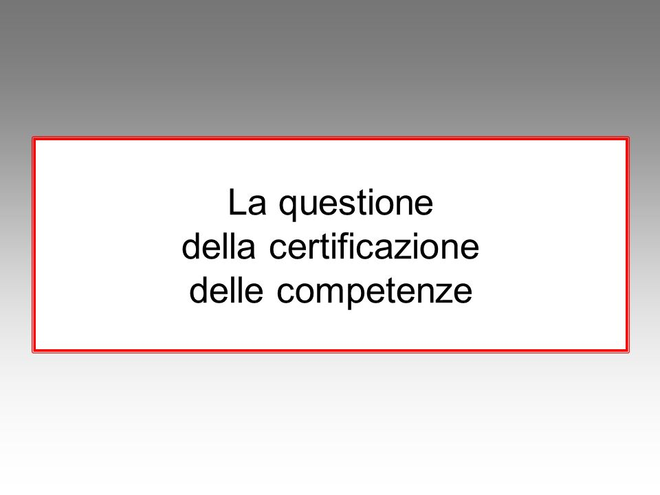 La questione della certificazione delle competenze