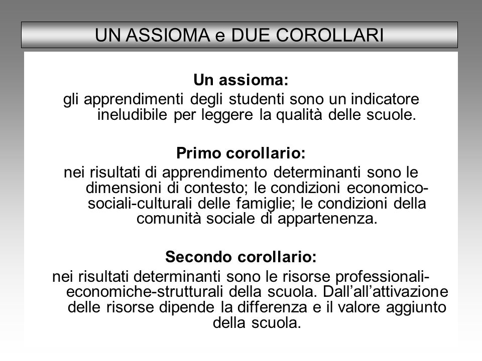 UN ASSIOMA e DUE COROLLARI
