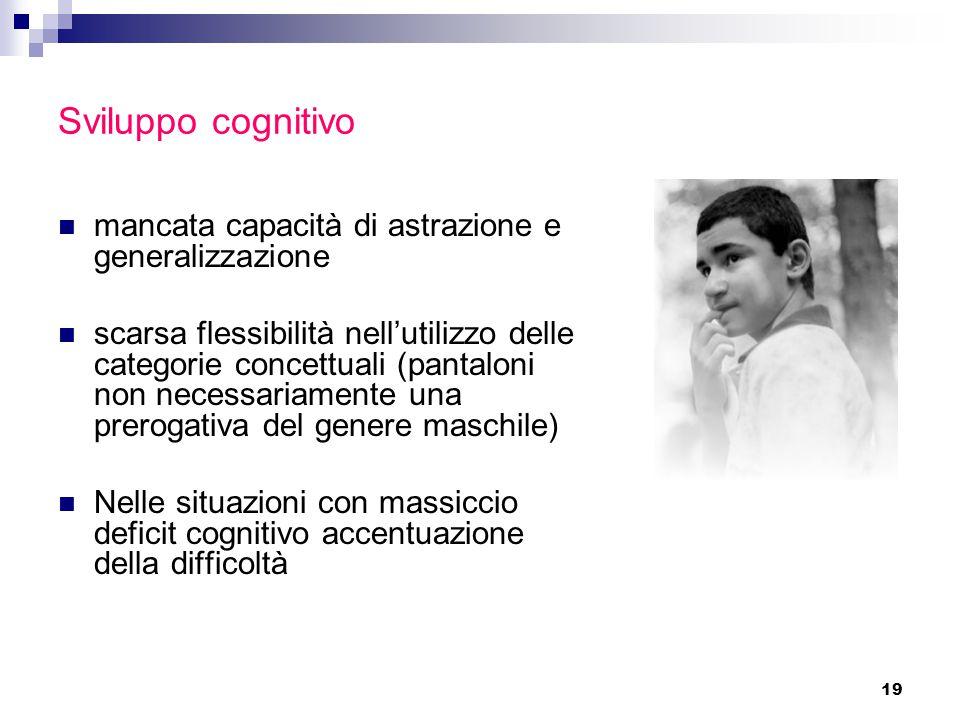 Sviluppo cognitivo mancata capacità di astrazione e generalizzazione
