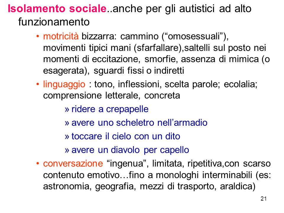 Isolamento sociale..anche per gli autistici ad alto funzionamento