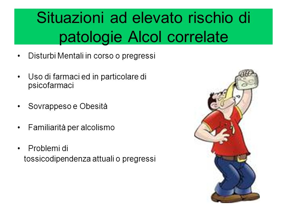 Situazioni ad elevato rischio di patologie Alcol correlate