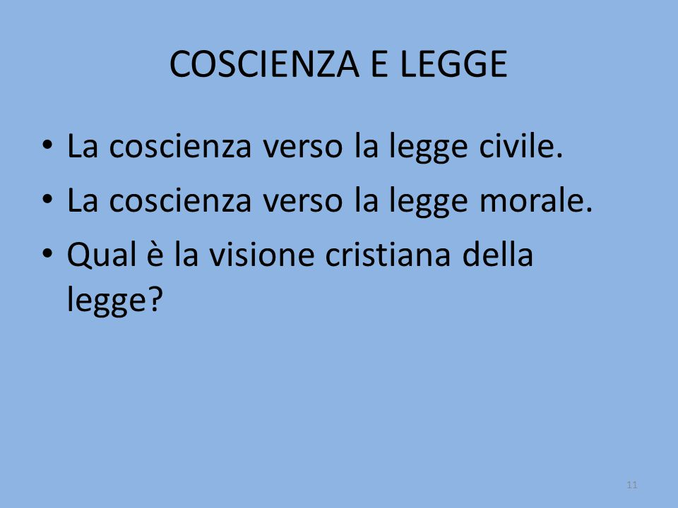 COSCIENZA E LEGGE La coscienza verso la legge civile.