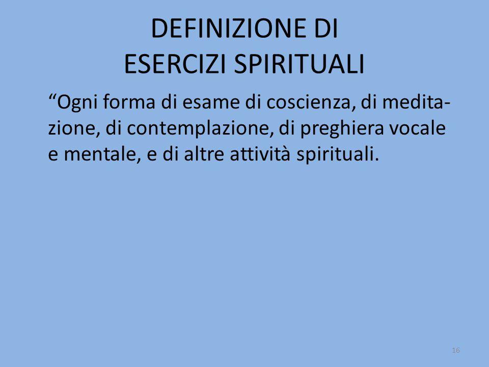 DEFINIZIONE DI ESERCIZI SPIRITUALI