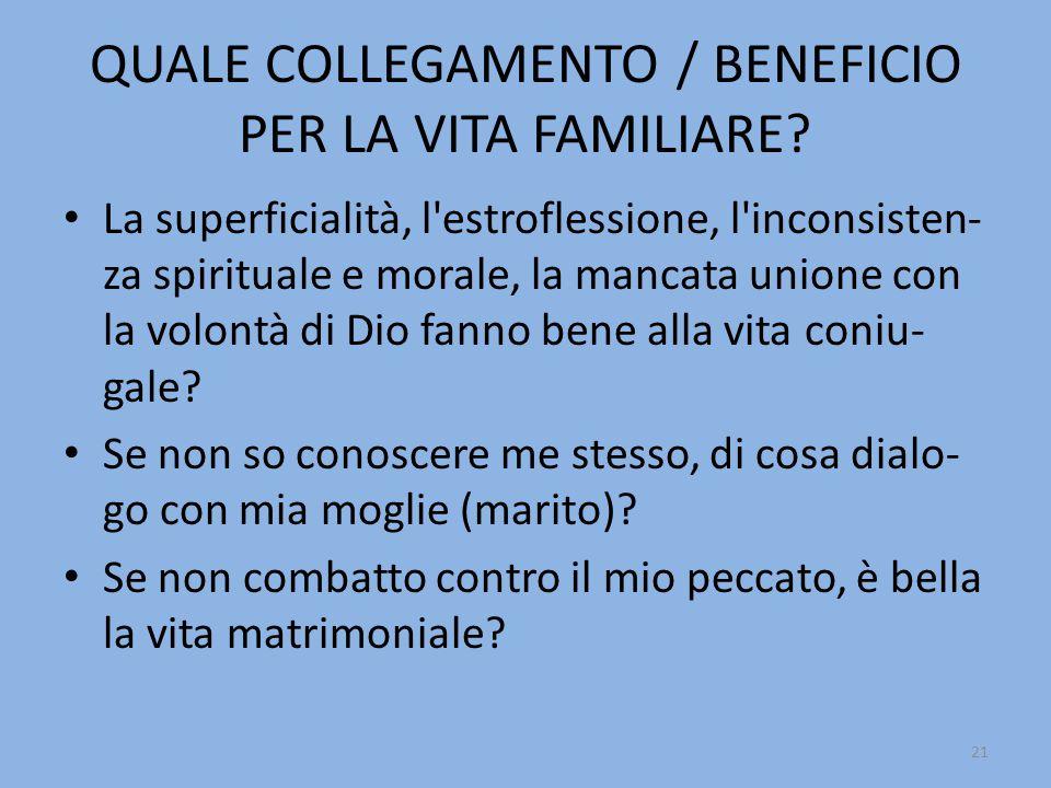 QUALE COLLEGAMENTO / BENEFICIO PER LA VITA FAMILIARE