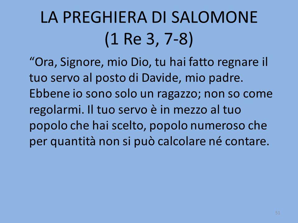 LA PREGHIERA DI SALOMONE (1 Re 3, 7-8)