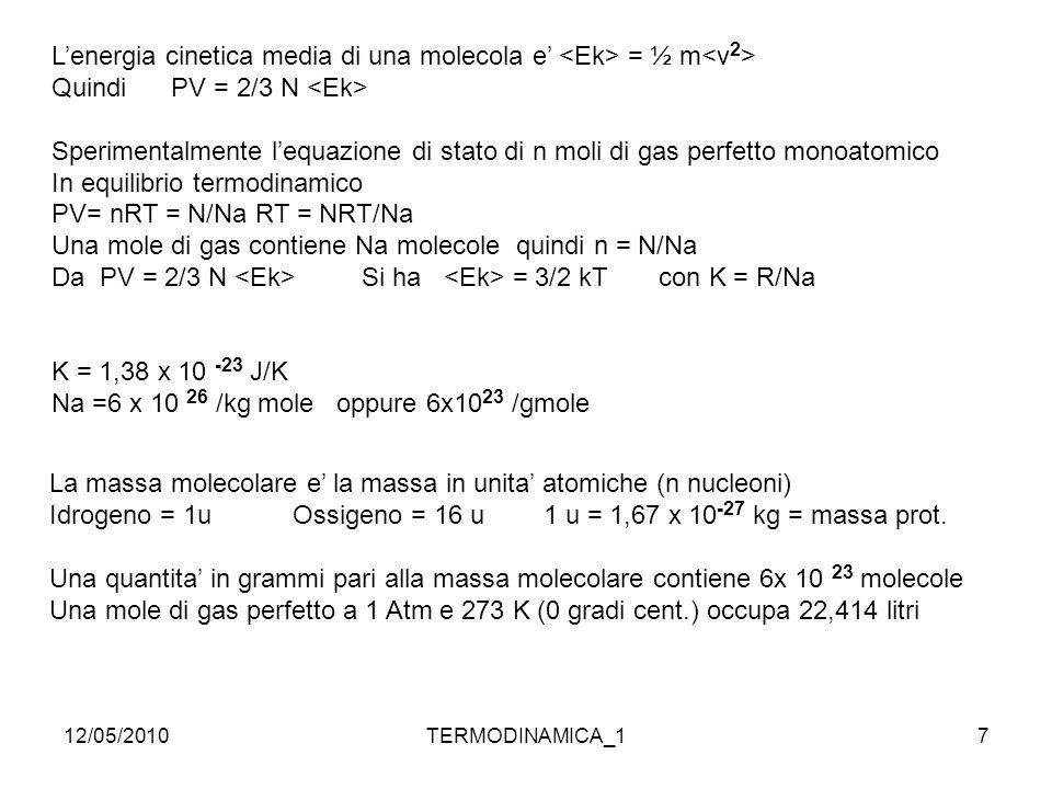 L'energia cinetica media di una molecola e' <Ek> = ½ m<v2>