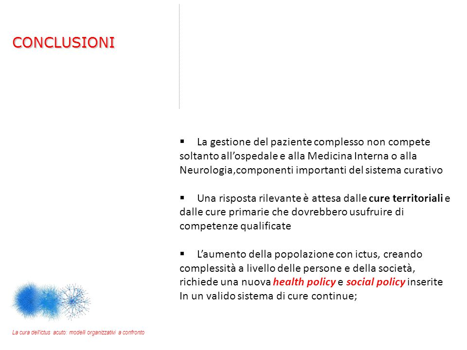 CONCLUSIONI La gestione del paziente complesso non compete
