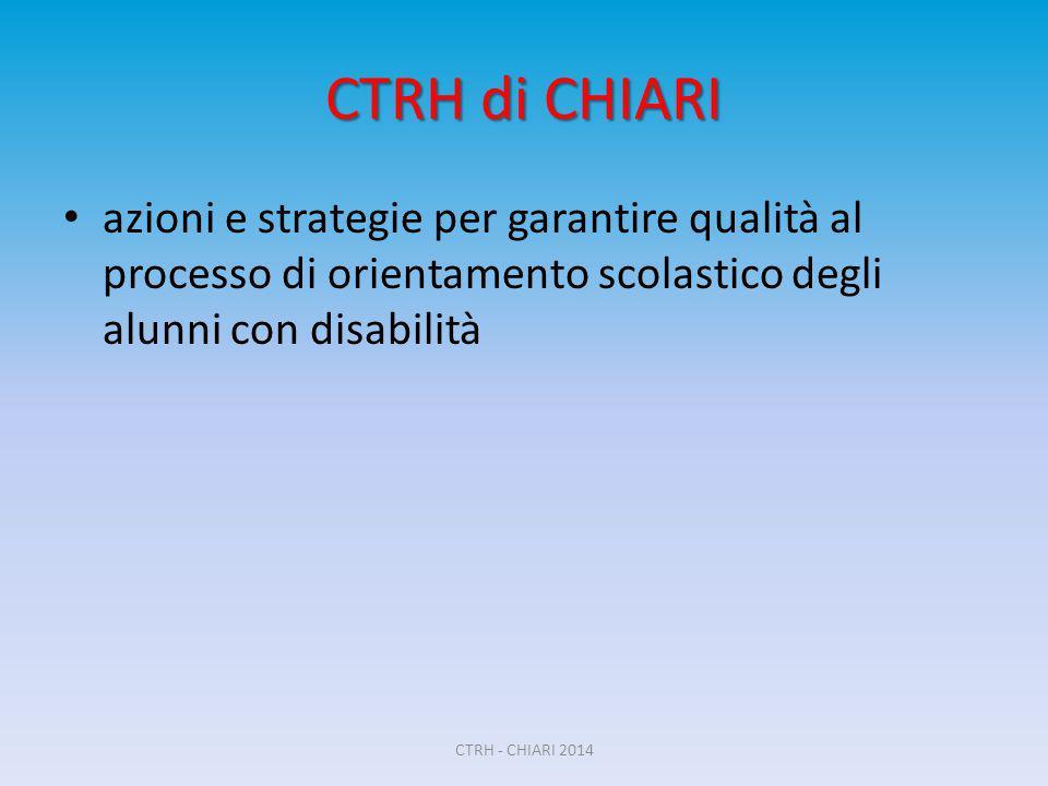 CTRH di CHIARI azioni e strategie per garantire qualità al processo di orientamento scolastico degli alunni con disabilità.