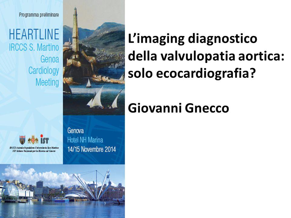 L'imaging diagnostico della valvulopatia aortica: solo ecocardiografia