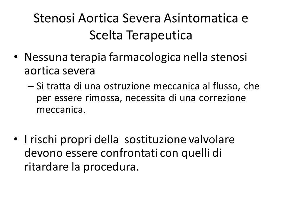 Stenosi Aortica Severa Asintomatica e Scelta Terapeutica