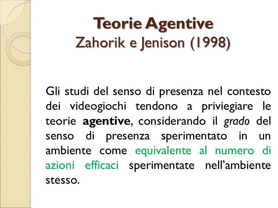Teorie Agentive Zahorik e Jenison (1998)