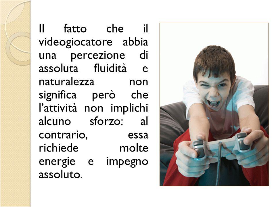 Il fatto che il videogiocatore abbia una percezione di assoluta fluidità e naturalezza non significa però che l'attività non implichi alcuno sforzo: al contrario, essa richiede molte energie e impegno assoluto.