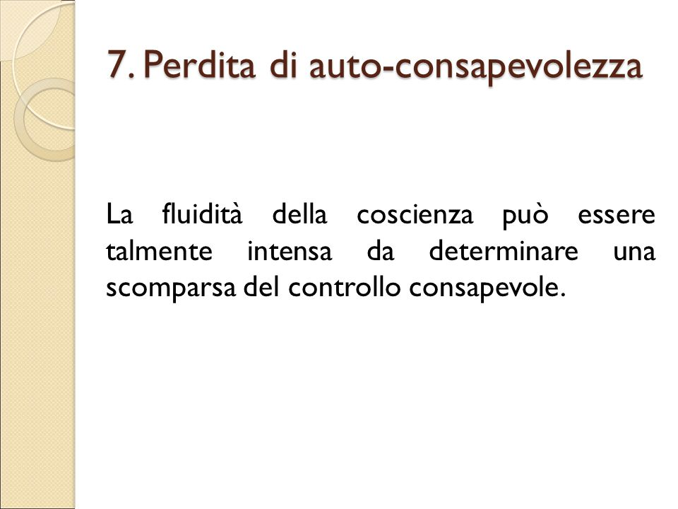 7. Perdita di auto-consapevolezza
