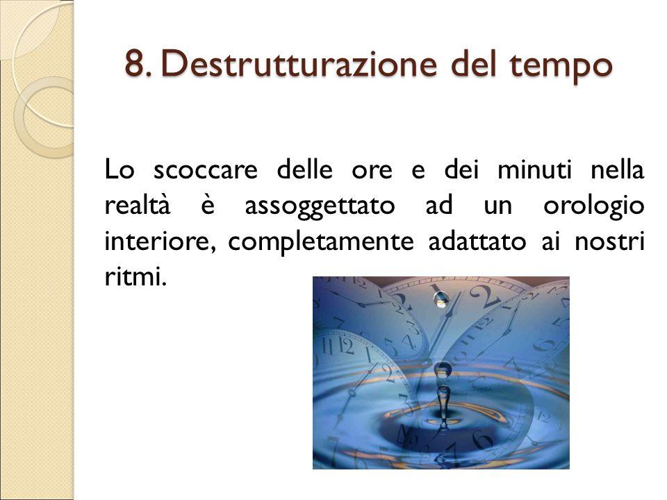 8. Destrutturazione del tempo