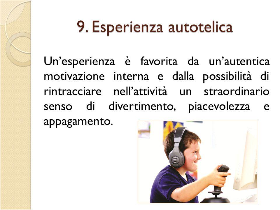9. Esperienza autotelica