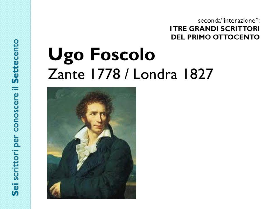 Ugo Foscolo Zante 1778 / Londra 1827