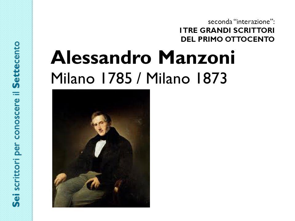 Alessandro Manzoni Milano 1785 / Milano 1873