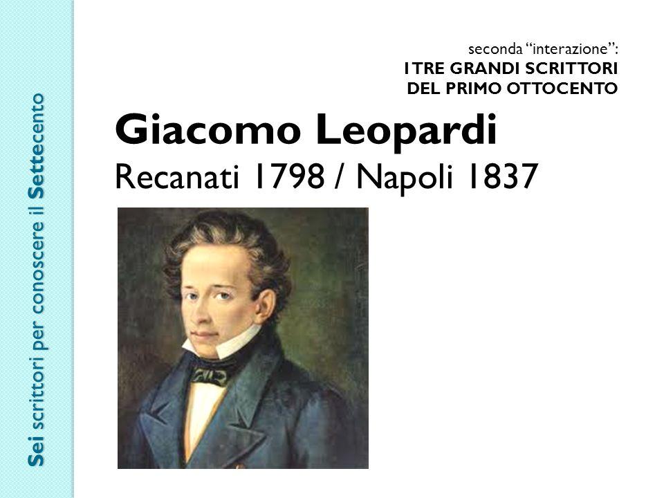 Giacomo Leopardi Recanati 1798 / Napoli 1837