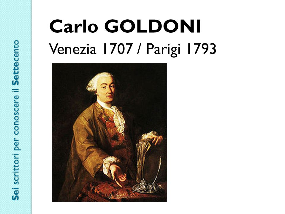 Carlo GOLDONI Venezia 1707 / Parigi 1793