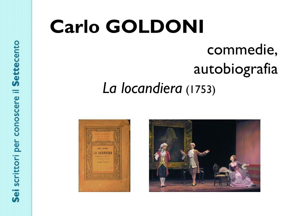Carlo GOLDONI commedie, autobiografia La locandiera (1753)