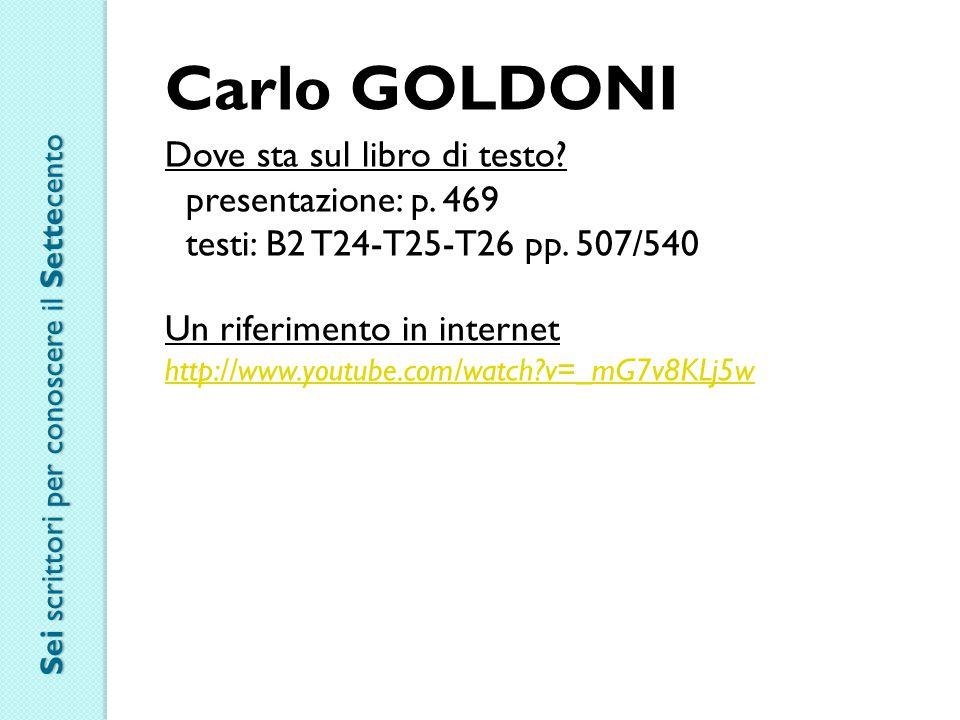 Carlo GOLDONI Dove sta sul libro di testo presentazione: p. 469