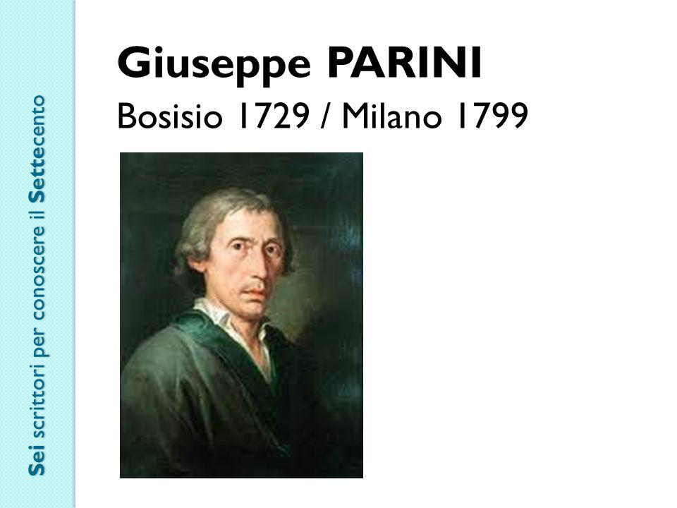 Giuseppe PARINI Bosisio 1729 / Milano 1799