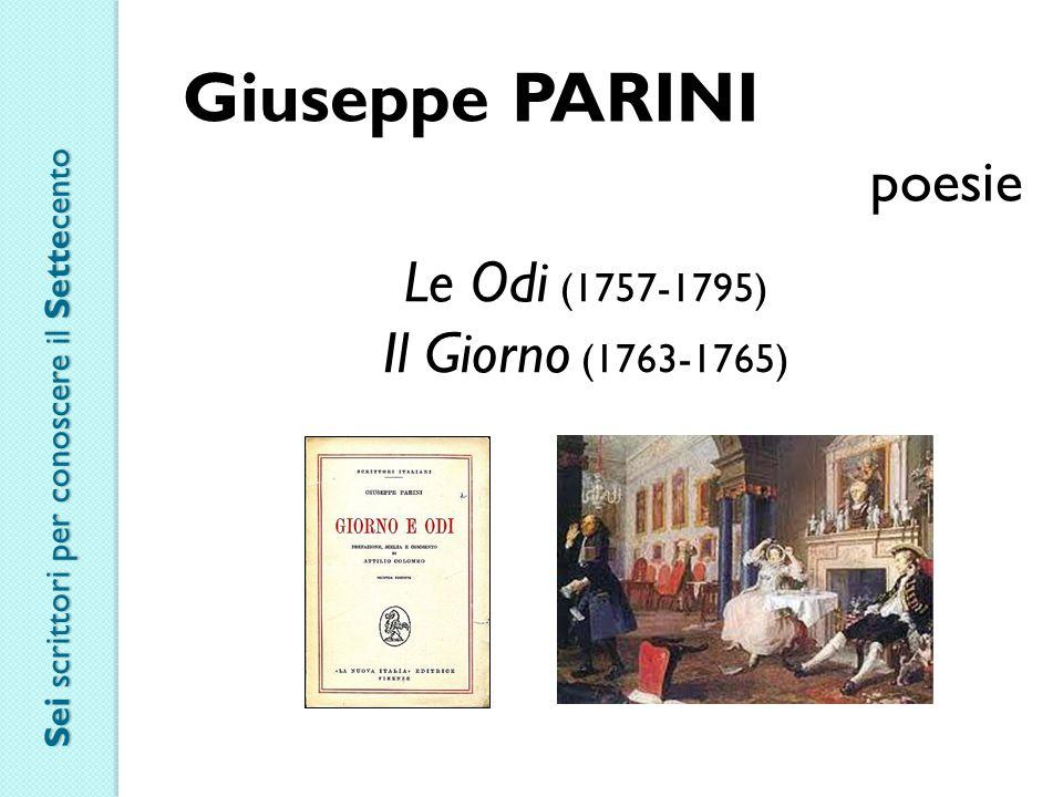 Giuseppe PARINI poesie Le Odi (1757-1795) Il Giorno (1763-1765)