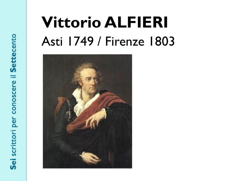 Vittorio ALFIERI Asti 1749 / Firenze 1803