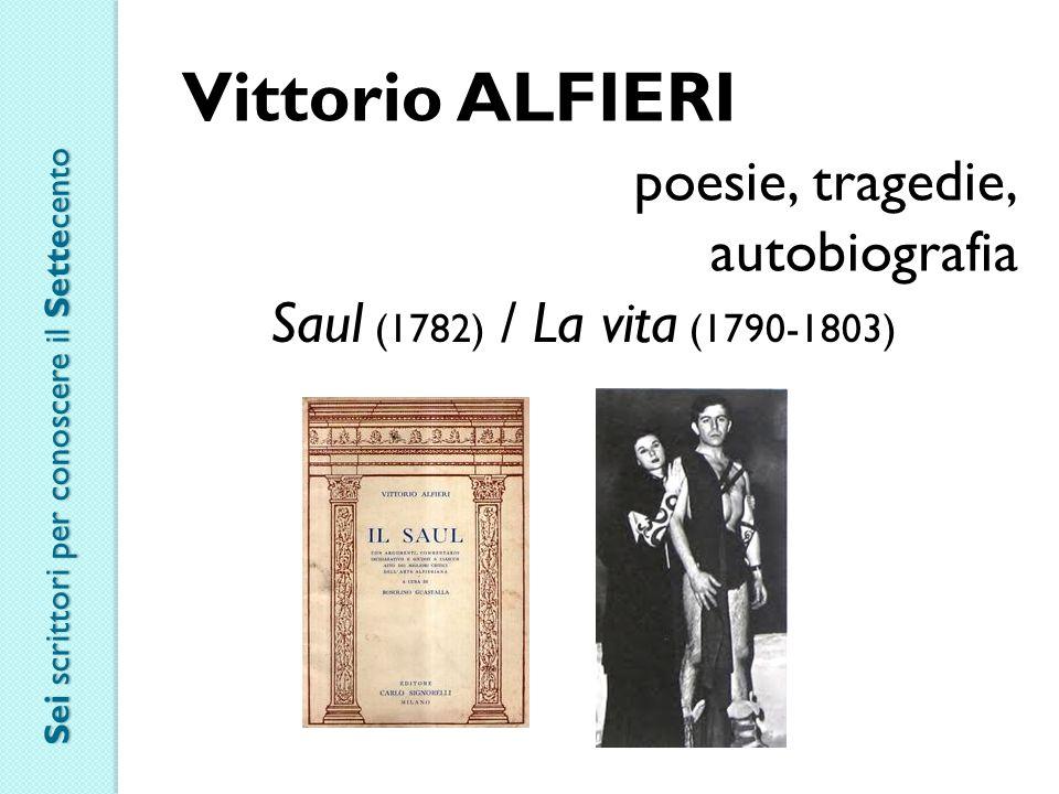 Vittorio ALFIERI poesie, tragedie, autobiografia