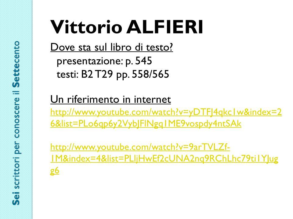 Vittorio ALFIERI Dove sta sul libro di testo presentazione: p. 545