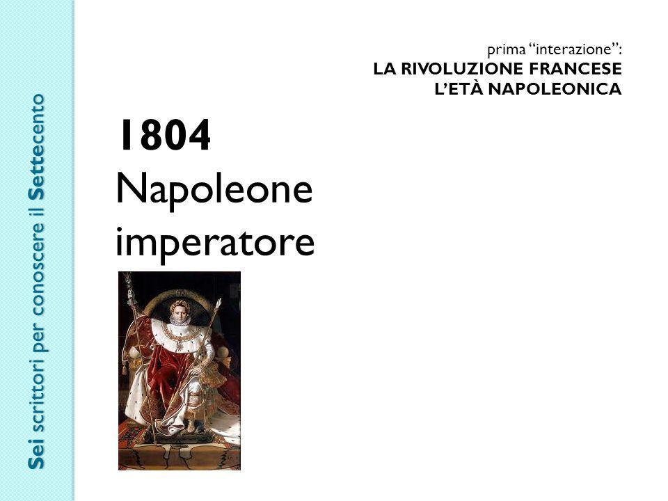 1804 Napoleone imperatore Sei scrittori per conoscere il Settecento