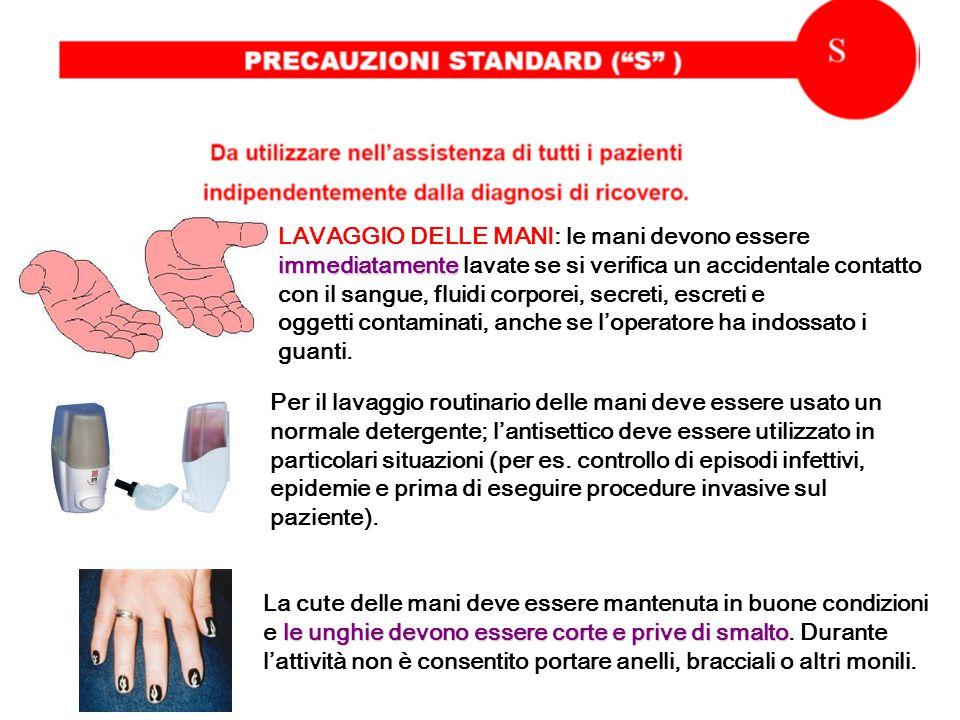 LAVAGGIO DELLE MANI: le mani devono essere immediatamente lavate se si verifica un accidentale contatto con il sangue, fluidi corporei, secreti, escreti e