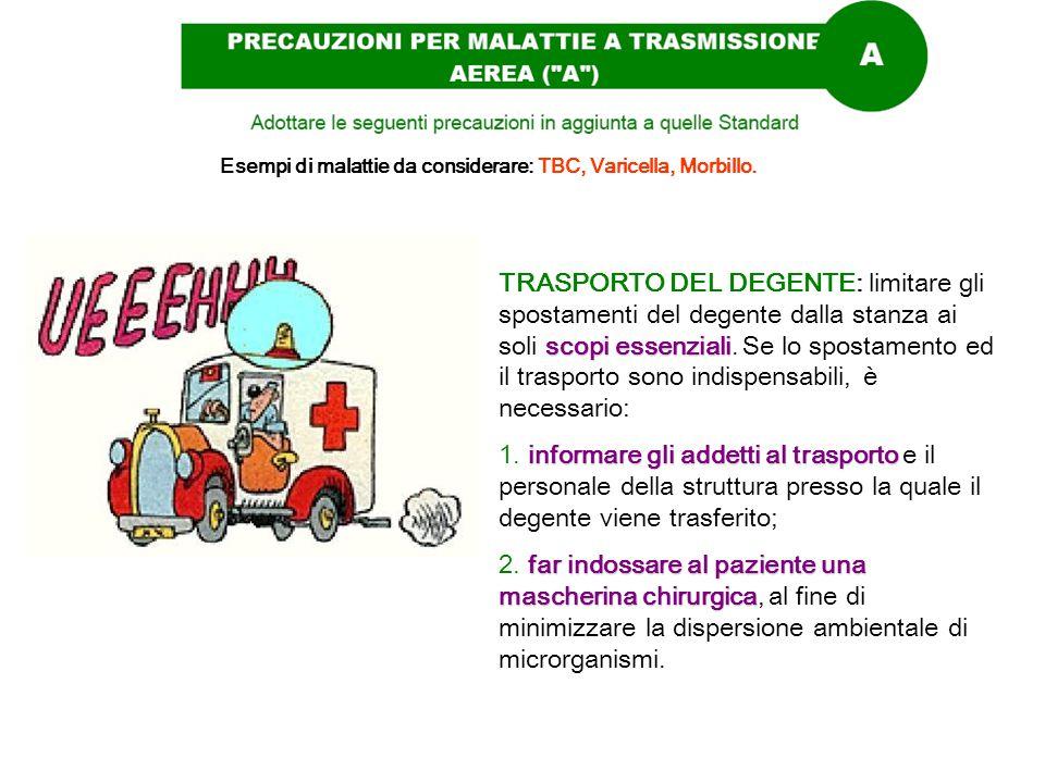 Esempi di malattie da considerare: TBC, Varicella, Morbillo.