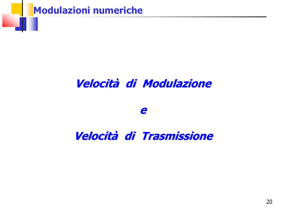 Velocità di Modulazione Velocità di Trasmissione