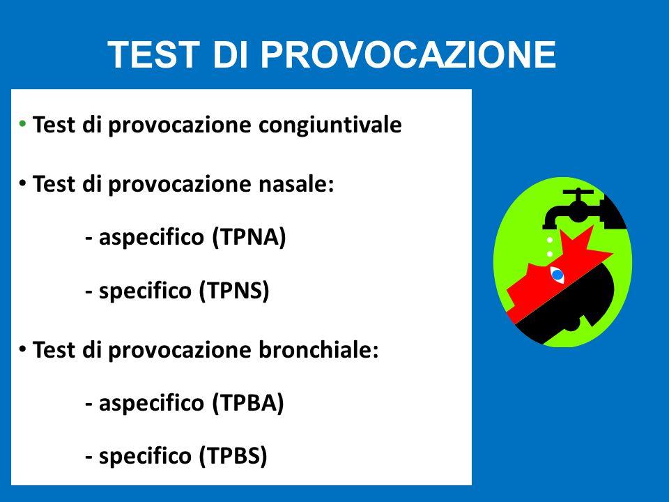 TEST DI PROVOCAZIONE Test di provocazione congiuntivale