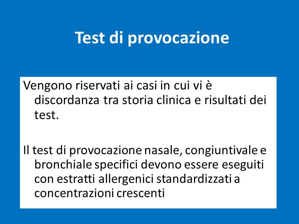 Test di provocazione Vengono riservati ai casi in cui vi è discordanza tra storia clinica e risultati dei test.