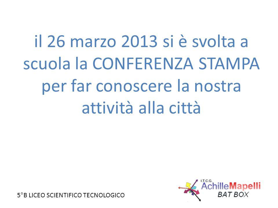 il 26 marzo 2013 si è svolta a scuola la CONFERENZA STAMPA per far conoscere la nostra attività alla città