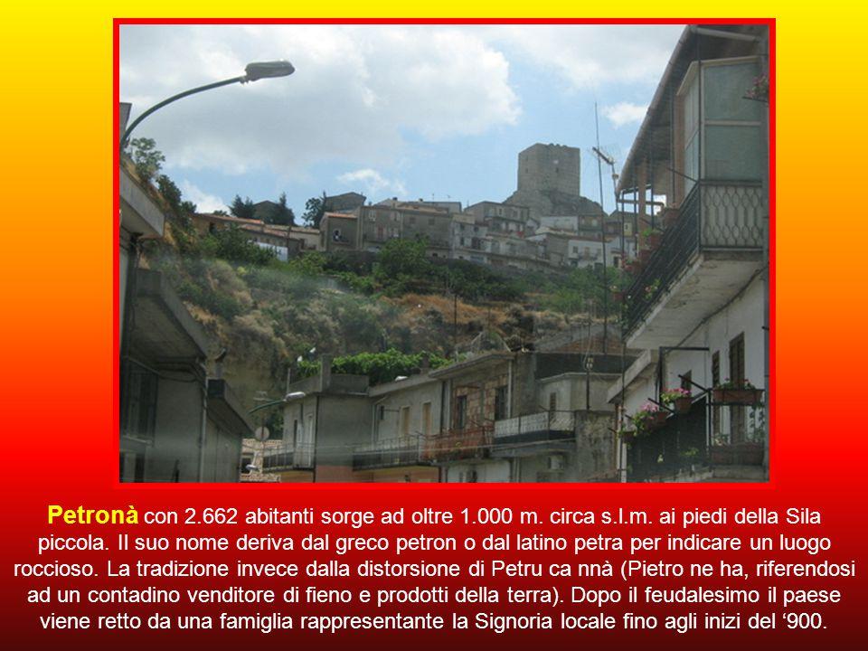 Petronà con 2. 662 abitanti sorge ad oltre 1. 000 m. circa s. l. m