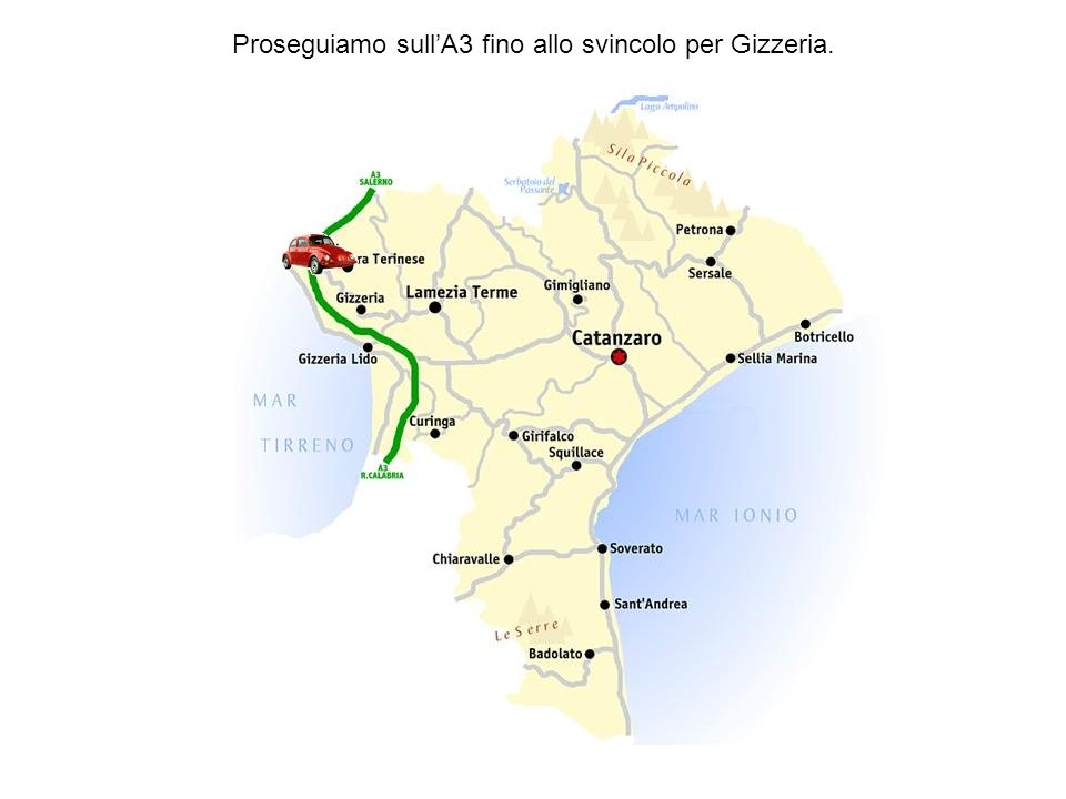 Proseguiamo sull'A3 fino allo svincolo per Gizzeria.