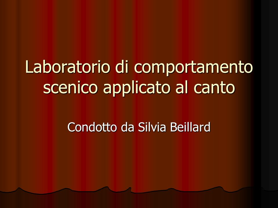 Laboratorio di comportamento scenico applicato al canto