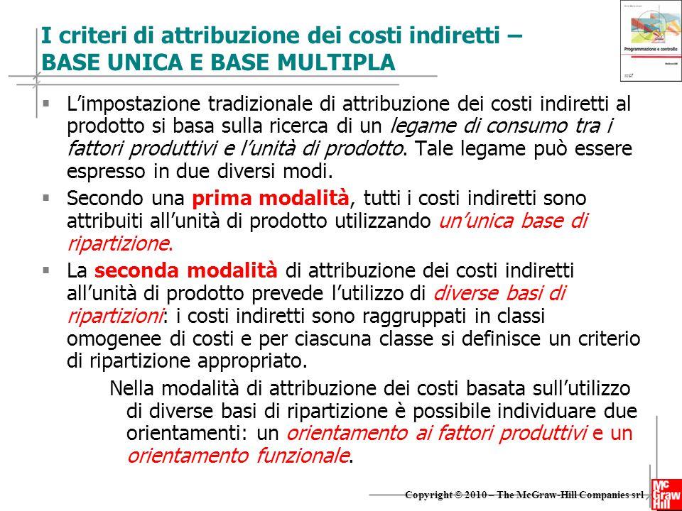 I criteri di attribuzione dei costi indiretti – BASE UNICA E BASE MULTIPLA